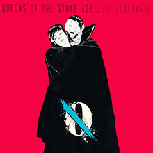… LIKE CLOCKWORK/QUEENS OF THE STONE AGE