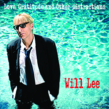 LOVE, GRATITUDE AND OTHER DISTRACTIONS/WILL LEE