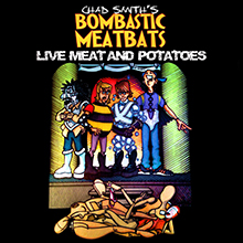 LIVE MEAT AND POTATOES/CHAD SMITH'S BOMBASTIC MEATBATS