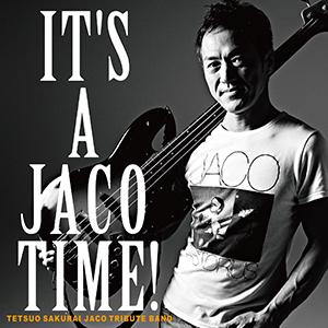 IT'S A JACO TIME!/TETSUO SAKURAI
