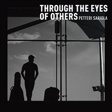THROUGH THE EYES OF OTHERS/PETTERI SARIOLA