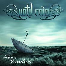ANTHEM TO CREATION/UNTIL RAIN