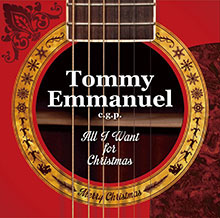 ALL I WANT FOR CHRISTMAS/TOMMY EMMANUEL