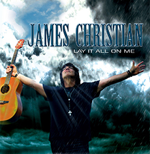 LAY IT ALL ON ME/JAMES CHRISTIAN