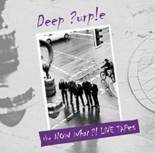 THE NOW WHAT?! LIVE TAPES/DEEP PURPLE