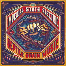 REPTILE BRAIN MUSIC/IMPERIAL STATE ELECTRIC