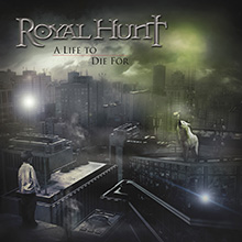 A LIFE TO DIE FOR/ROYAL HUNT