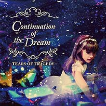 CONTINUATON OF THE DREAM/TEARS OF TRAGEDY