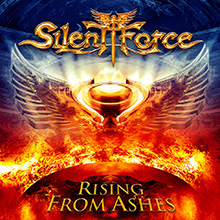 RISING FROM ASHES/SILENT FORCE