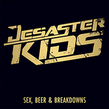 SEX, BEER & BREAKDOWNS/DESASTERKIDS