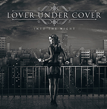 INTO THE NIGHT/LOVER UNDER COVER
