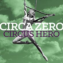 CIRCUS HERO/CIRCA ZERO