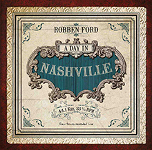 A DAY IN NASHVILLE/ROBBEN FORD