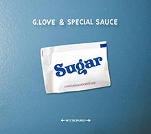 SUGAR/G.LOVE & SPECIAL SAUCE