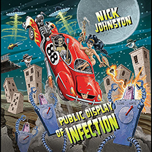 PUBLIC DISPLAY OF INFECTION/NICK JOHNSTON