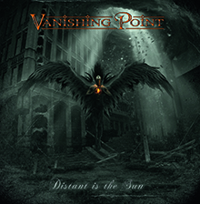 DISTANT IS THE SUN/VANISHING POINT
