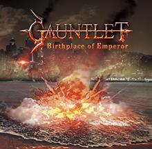 BIRTHPLACE OF EMPEROR/GAUNTLET