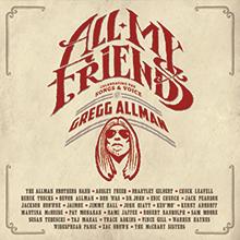 ALL MY FRIENDS:CELEBRATING THE SONGS & VOICE OF GREGG ALLMAN/GREGG ALLMAN
