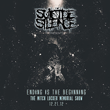 SUICIDE SILENCE / ENDING IS THE BEGINNING : THE MITCH LUCKER MEMORIAL SHOW 12.21.12