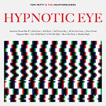 TOM PETTY & THE HEARTBREAKERS / HYPNOTIC EYE