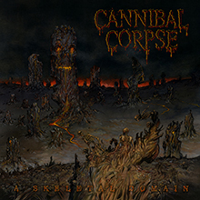 A SKELETAL DOMAIN/CANNIBAL CORPSE