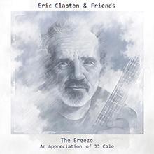 THE BREEZE – AN APPRECIATION OF J.J. CALE/ERIC CLAPTON & FRIENDS
