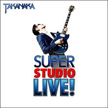 SUPER STUDIO LIVE!/MASAYOSHI TAKANAKA