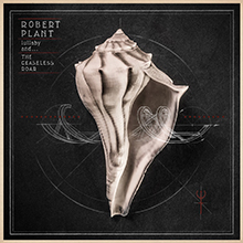 LULLABY AND… THE CEASELESS ROAR/ROBERT PLANT