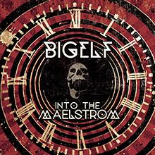 INTO THE MAELSTROM/BIGELF
