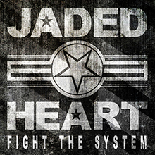 FIGHT THE SYSTEM/JADED HEART