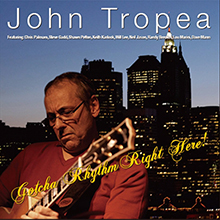 GOTCHA RHYTHM RIGHT HERE!/JOHN TROPEA
