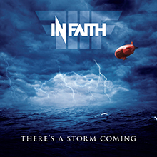 THERE'S A STORM COMING/IN FAITH