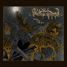 DAWN OF THE 5TH ERA/MORS PRINCIPIUM EST