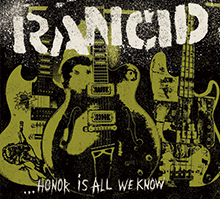 …HONOR IS ALL WE KNOW/RANCID
