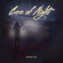 CONNECTED/CARE OF NIGHT