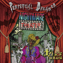 NIGHTMARE THEATER/PERPETUAL DREAMER