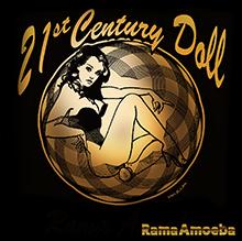 21st Century Doll/Rama Amoeba