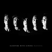 MADNESS/SLEEPING WITH SIRENS