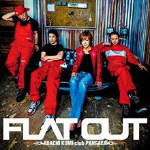 FLAT OUT/ADACHI KUMI club PANGAEA