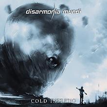 COLD INFERNO/DISARMONIA MUNDI