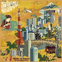 Walk on Japan 〜Everlasting Lovers〜/SOUL GAUGE