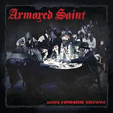 WIN HANDS DOWN/ARMORED SAINT