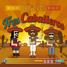 TRES CABALLEROS/THE ARISTOCRATS