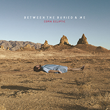 COMA ECLIPTIC/BETWEEN THE BURIED & ME