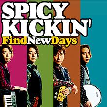 Find New Days/SPICY KICKIN