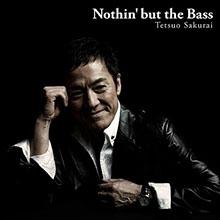Nothin' but the Bass/TETSUO SAKURAI