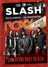 LIVE AT THE ROXY 25.9.14/SLASH FEATURING MYLES KENNEDY & THE CONSPIRATORS