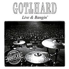LIVE & BANGIN'/GOTTHARD