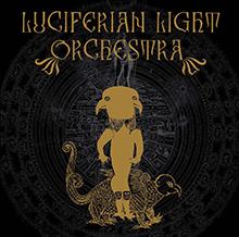 LUCIFERIAN LIGHT ORCHESTRA/LUCIFERIAN LIGHT ORCHESTRA