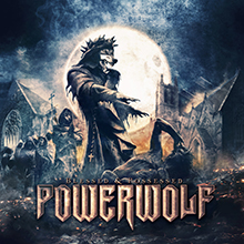 BLESSED & POSSESSED/POWERWOLF